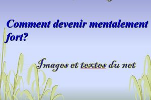 comment_devenir_mentalement_fort_mauricette3